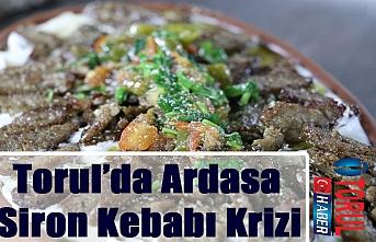 Torul'da Ardasa Siron Kebabı Krizi