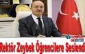Rektör Zeybek Öğrencilere Seslendi