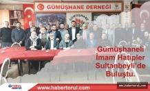 Gümüşhaneli İmam Hatipler Sultanbeyli'de Buluştu.