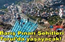 Barış Pınarı Şehitleri Torul'da yaşayacak!