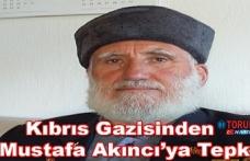 Kıbrıs Gazisinden Mustafa Akıncı'ya Tepki