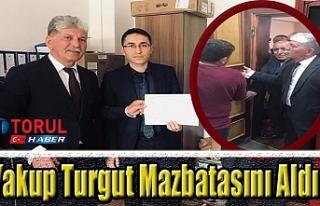Yakup Turgut Mazbatasını Aldı