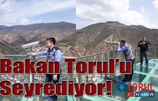 Bakan Torul'u Seyrediyor