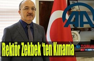 Rektör Zekbek 'ten Kınama