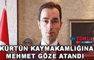 Kürtün Kaymakamlığına Mehmet Göze Atandı