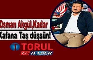 Osman AkgülKadar Kafana Taş düşsün