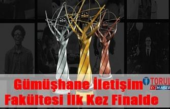 Gümüşhane İletişim Fakültesi İlk Kez Finalde