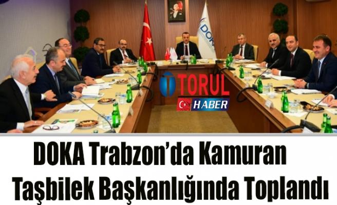 DOKA Trabzon'da Kamuran Taşbilek Başkanlığında Toplandı