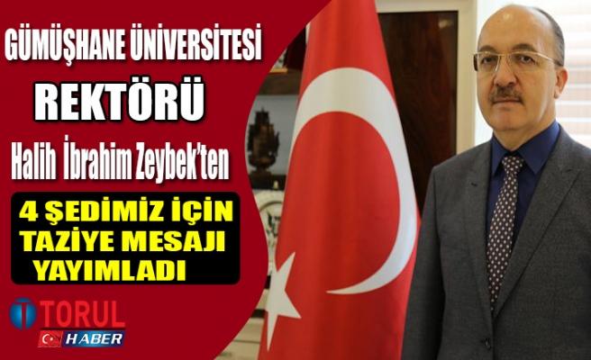Rektör Halil İbrahim Zeybek'te Şehitler için Taziye Mesajı