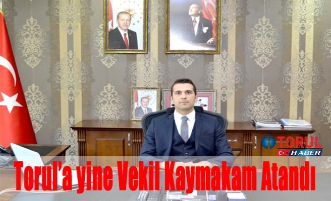 Torul'a yine Vekil Kaymakam Atandı
