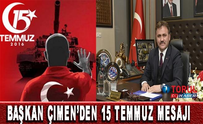 Başkan Çimen'den 15 TEMMUZ MESAJI