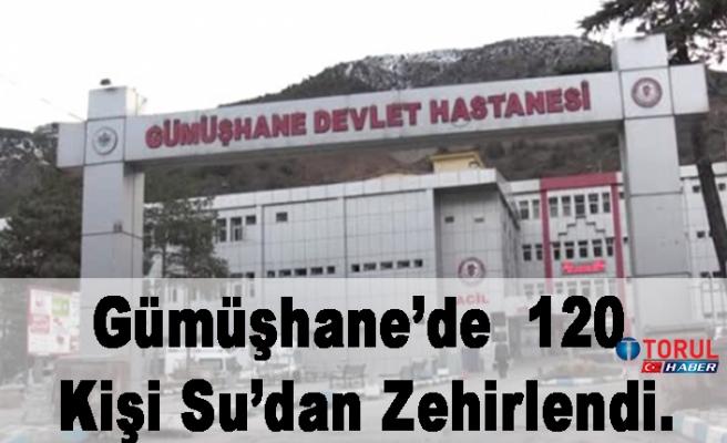 Gümüşhane'de  120 Kişi Su'dan Zehirlendi.