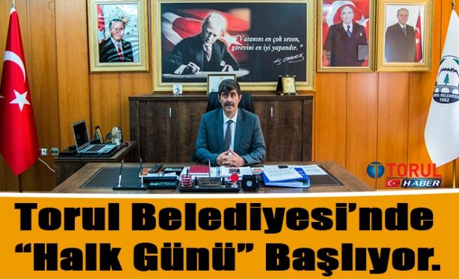 """Torul Belediyesi'nde """"Halk Günü"""" Başlıyor"""