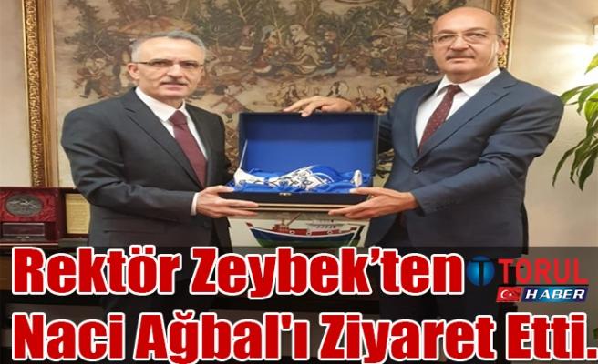Rektör Zeybek'ten Naci Ağbal'ı Ziyaret Etti.