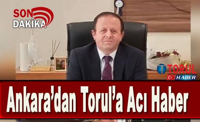 Ankara'dan Torul'a Acı Haber